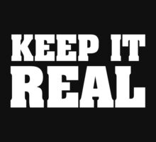 Keep It Real by BrightDesign