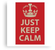 Just Keep Calm Canvas Print