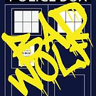 Bad Wolf Graffiti Poster by MBWright88