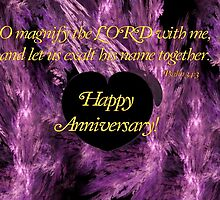 Happy Anniversary - Psalms 34:3 by aprilann