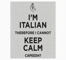 Im Italian I cannot keep calm capeesh by bradsipek