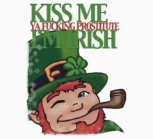 Kiss Me I'm Irish and Perverted by michaelroman