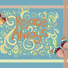 Rejoice Always by Micklyn2