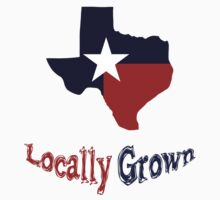 Locally Grown Texas Tee by raineOn