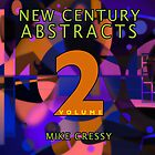 New Century Abstracts Vol 2 by Mike Cressy