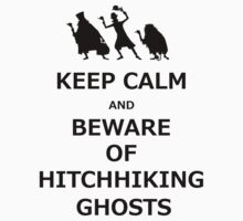 Keep Calm and Beware of Hitchhiking Ghosts Kids Clothes