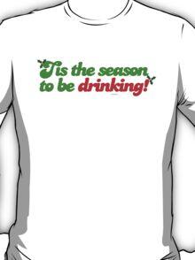Tis The Season To Be Drinking T-Shirt