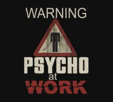 Psycho at work by imnotobsessed