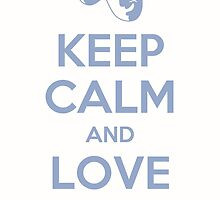 Love Theatre - Keep Calm by musicalproducts