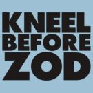 Kneel Before Zod by GritFX
