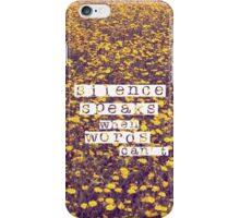 silence speaks when words can't iPhone Case/Skin