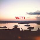 whatever // maine by Tom Cadrin