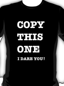 DON'T BE A COPYCAT T-Shirt