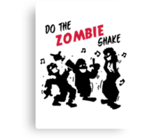 Do the Zombie Shake Canvas Print