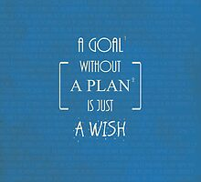 A Goal without a Plan is just a Wish Quotes by thejoyker1986