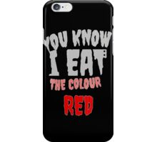 I Eat The Colour Red iPhone Case/Skin