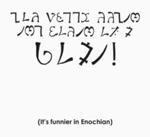 'It's Funnier in Enochian' by Enzonia