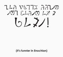 'It's Funnier in Enochian' by Enzonia