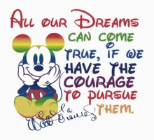 All your dreams can come true Walt Disney by sweetsisters