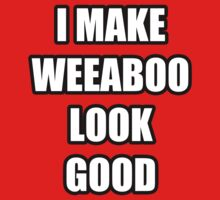 'I Make Weeaboo Look Good' Shirt by CrossStitch