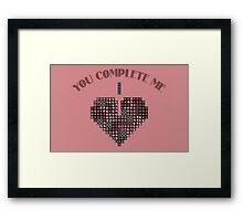 You complete me Framed Print