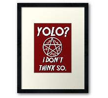 YOLO doesn't apply to Winchesters Framed Print