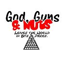 God, Guns & Nuts by vivendulies