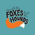 Foxes Hunt the Hounds (Black) by laurenschroer