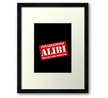 Criminal Intent ...Establishing Alibi... Framed Print