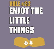 rule #32  enjoy the little things by kingUgo