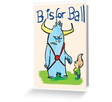B is for ball Greeting Card