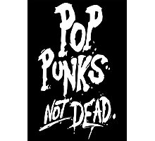 Pop Punks not dead Photographic Print