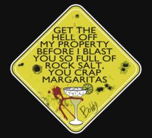 DANGER: crap Margaritas! by KanaHyde