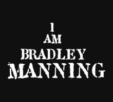 I am Bradley Manning - Support [white font] by Bucky Sentry