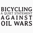 Bicycling 'A Quiet Statement' Against Oil Wars by PaulHamon