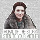 Moral of the Story, Listen to Your Mother by mioneste