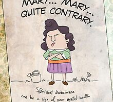 Mary, Mary, Quite Contrary by droach