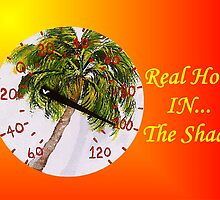 Real Hot!__In__The Shade! by WhiteDove Studio kj gordon