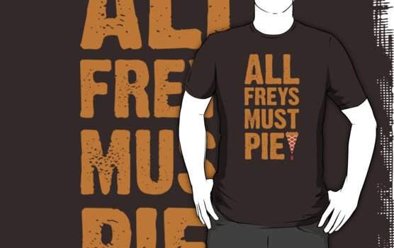 All Freys Must Pie by JenSnow