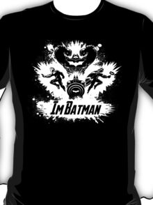 I'M BATMAN! T-Shirt