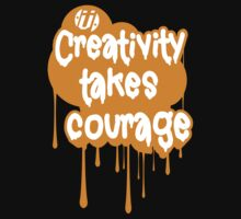 Creativity Takes Courage Bronze by Numnizzle
