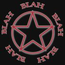 Blah, Blah, Blah - Rush Tribute Tee by BlueShift