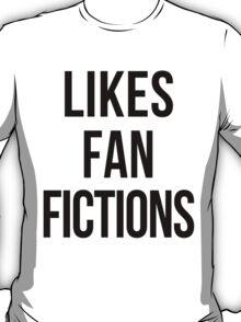 LIKES FAN FICTIONS T-Shirt