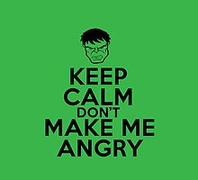 Keep Calm and don't make me angry - Iphone case by Dei Hendrick