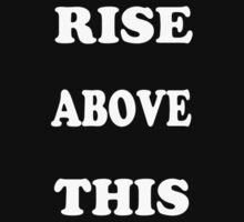 RISE ABOVE THIS by Tarnya  Burke