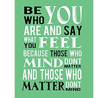 Be who you are Photographic Print