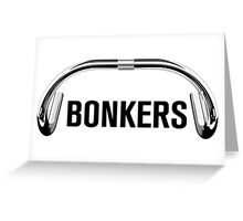 Bonkers 'Bars for prints! Greeting Card