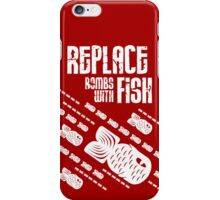 Replace Bombs With Fish (inverse) iPhone Case/Skin