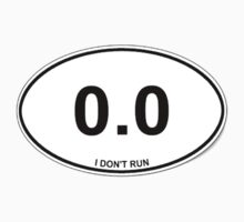 I DON'T RUN 0.0 FUNNY STICKER SHIRT OVAL by sturgils
