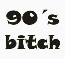90's Bitch by amonamarthkid